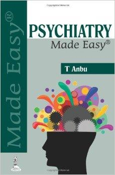 Psychiatry Made Easy: T. Anbu