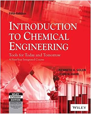 Introduction to Chemical Engineering: Tools for Today: Kenneth A. Solen