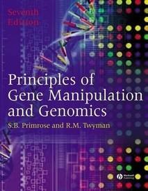 Principles of Gene Manipulation and Genomics (: Sandy B. Primrose