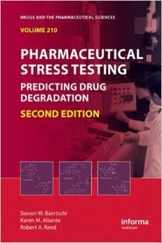 Pharmaceutical Stress Testing: Predicting Drug Degradation (: Steven W. Baertschi,