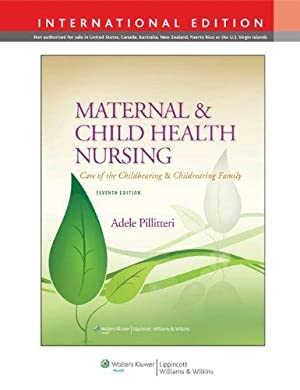 Maternal and Child Health Nursing: Care of: Dr. Adele Pillitteri