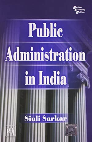 Public Administration in India ( 9th Edition: Sarkar, Siuli