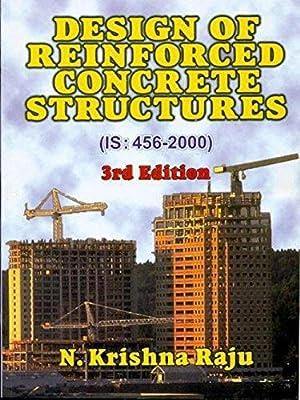 Design of Reinforced Concrete Structure (IS:456-2000) (: Krishna Raju