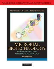 Microbial Biotechnology International Student edition: Fundamentals of: Alexander N. Glazer