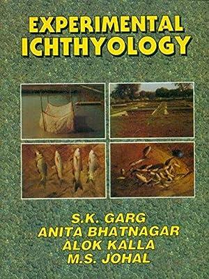 Experimental Ichthyology: S.K.Garg, Anita Bhatnagar,