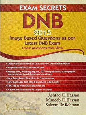 Exam Secrets DNB 2015 : Image Based: Ashfaq Ul Hassan