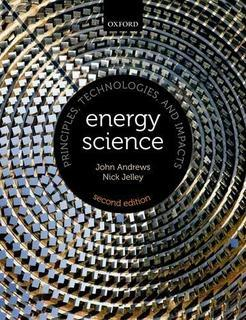 Energy Science: Principles, Technologies, and Impacts (: John Andrews ,