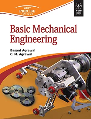 Basic Mechanical Engineering: Basant Agrawal