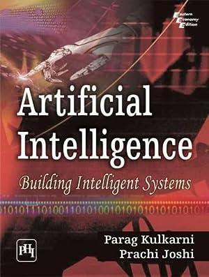 Artificial Intelligence: Building Intelligent Systems: Parag Kulkarni ,