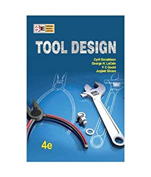 Tool Design, ( 4th Edition ): Cyril Donaldson, George