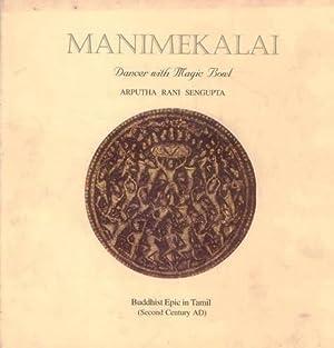 Manimekalai: Dancer with a Magic Bowl -: Arputha Rani Sengupta