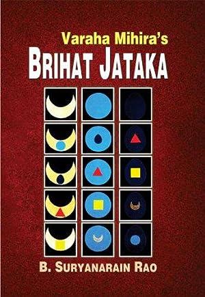 Brihat Jataka of Varahamihira ( 6th Edition: Bangalore Suryanarain Rao