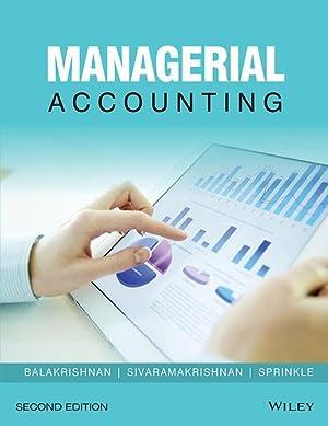 Managerial Accounting ( 2nd Edition ): Ramji Balakrishnan, Konduru
