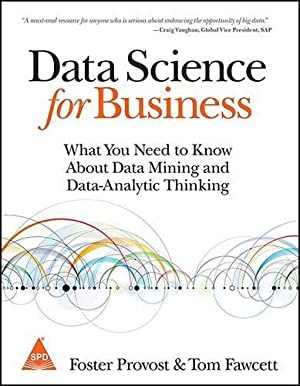 Data Science for Business: Foster Provost ,