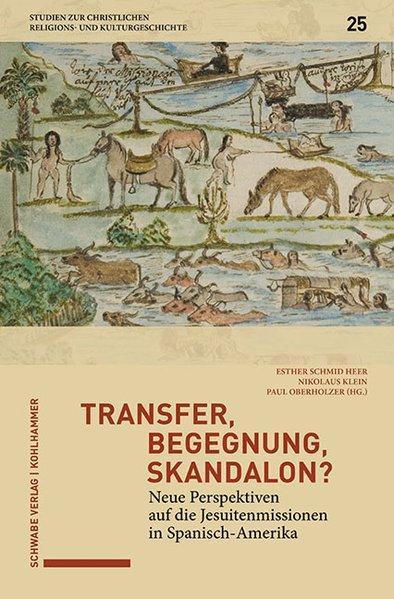Transfer, Begegnung, Skandalon? : neue Perspektiven auf: Schmid Heer, Esther