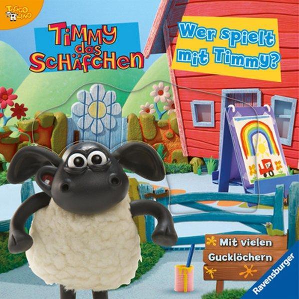 Wer spielt mit Timmy? : mit vielen Gucklöchern ; [Versteckspiel mit Timmy ; 18+ Monate]. [Aardman Animations. Text: Sabine Cuno] / Timmy das Schäfchen; Toggolino - Cuno, Sabine (Mitwirkender)