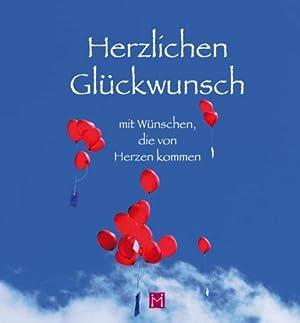 Herzlichen Glückwunsch : mit Wünschen, die von: Hübner, Franz: