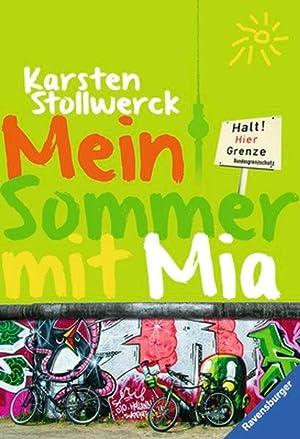 Mein Sommer mit Mia. Karsten Stollwerck /: Stollwerck, Karsten (Verfasser):