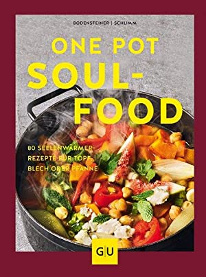 One pot soulfood. Susanne Bodensteiner, Sabine Schlimm