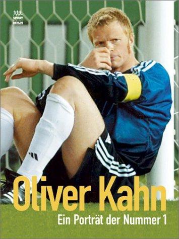 Oliver Kahn: Schweizer, Harro [Red.]: