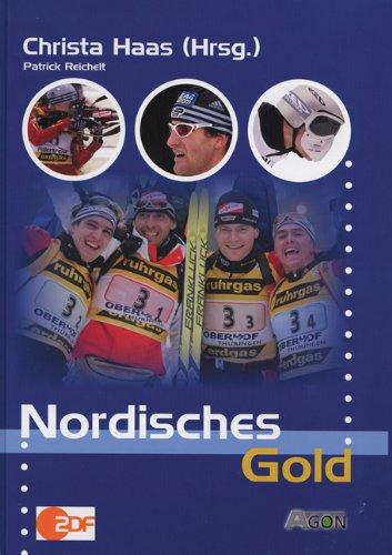 Nordisches Gold. Biathlon, Langlauf, Nordische Kombination. Skispringen: Haas, Christa und