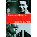 Simone de Beauvoir - Brigitte Bardot. Nathalie Hillmanns / Fischer ; 14734; GegenSpieler - Hillmanns, Nathalie