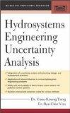 Hydrosystems Engineering Uncertainty Analysis (McGraw-Hill Civil Engineering): Tung, Yeou-Koung, Ben-Chie