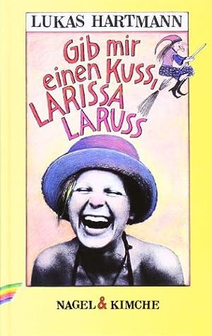 Gib mir einen Kuss, Larissa Laruss: Hartmann, Lukas: