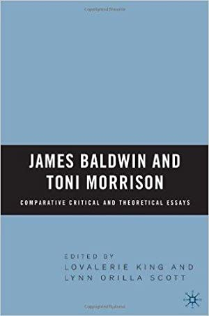 James Baldwin and Toni Morrison: Comparative Critical: Lovalerie King (Herausgeber),