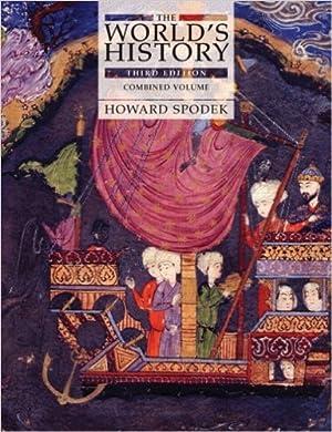 The World's History, Combined Volume: Howard Spodek: