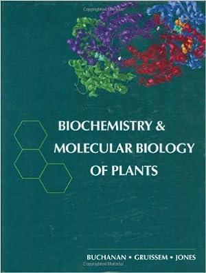 Biochemistry & Molecular Biology of Plants: Buchanan, Bob [Hrsg.],