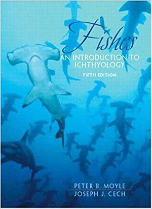 Fishes: An Introduction to Ichthyology (5th Edition): Peter B. Moyle