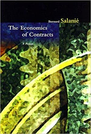 The Economics of Contracts: A Primer: Bernard Salanie: