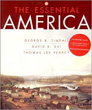 The Essential America: A Narrative History (Volume: David Emory Shi,
