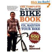 The Complete Do-It-Yourself Bike Book: Everything You: Mel Allwood (Autor):