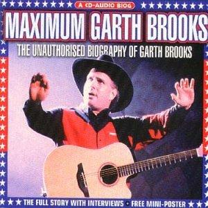 Maximum Garth Brooks [Interview]: Garth, Brooks: