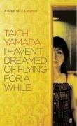 I Haven't Dreamed of Flying for a: Yamada, Taichi: