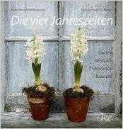 Die vier Jahreszeiten: Garten, Wohnen, Dekoration, Rezepte: Ahlefeldt-Laurvig, Mette Maria
