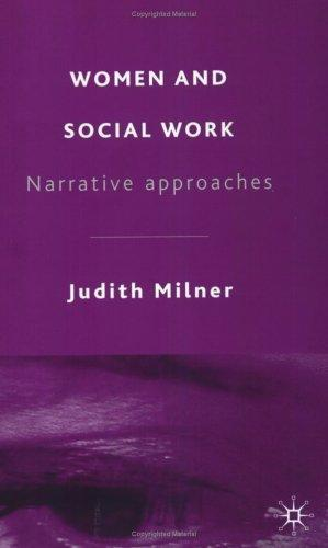 Women and Social Work: Narrative Approaches: Milner, Judith: