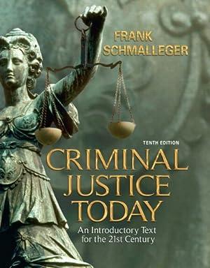Criminal Justice Today: Schmalleger, Frank: