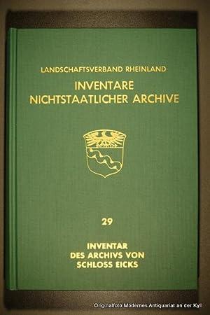 Inventar des Archivs von Schloss Eicks. bearb. von Engelhart Frhr. von Weichs, Inventare ...