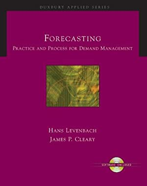 Forecasting. Practice and Process for Demand Management: Levenbach, Hans, Leonard