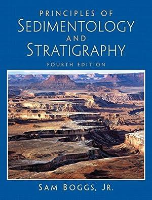 Principles of Sedimentology and Stratigraphy: Boggs, Sam Jr.