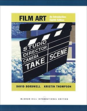 Film Art: An Introduction: Bordwell, David and