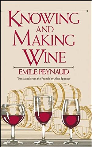 Knowing and Making Wine (Hospitality): Spencer, Alan F.