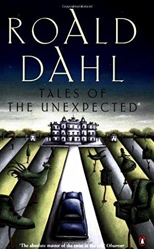 Tales of the Unexpected: Dahl, Roald: