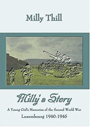 Milly's Story: A Young Girl's Memories of: Thill, Milly: