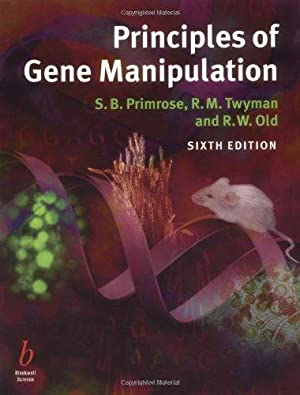 Principles of Gene Manipulation: An Introduction to: Primrose, Sandy B.,