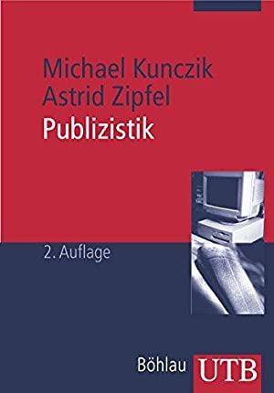 Publizistik: Ein Studienhandbuch (Uni-Taschenbücher M): Zipfel, Astrid: