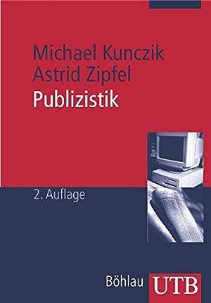 Publizistik: Ein Studienhandbuch: Kunczik, Michael und